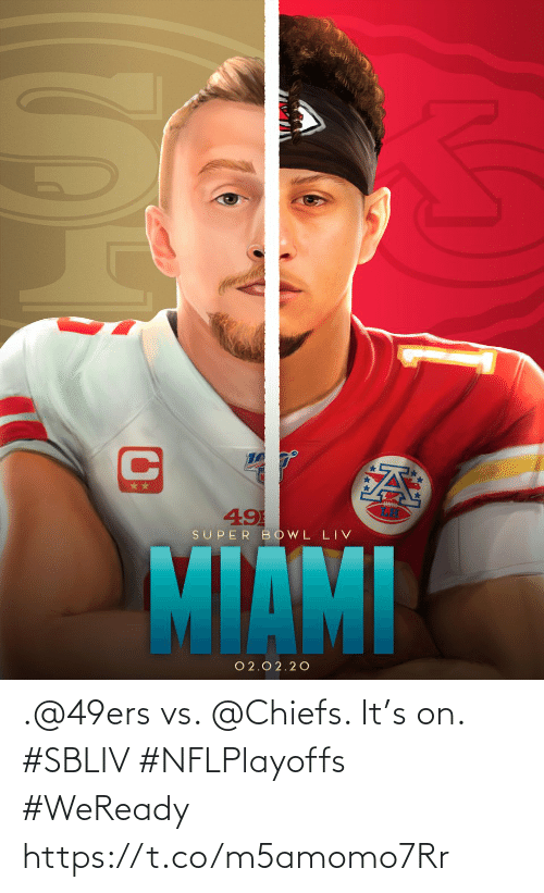 San Francisco 49ers: .@49ers vs. @Chiefs. It's on. #SBLIV #NFLPlayoffs  #WeReady https://t.co/m5amomo7Rr
