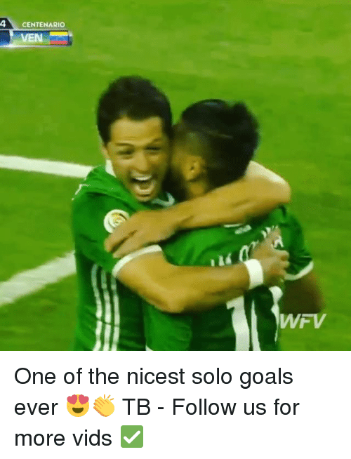 Goals, Memes, and 🤖: 4CENTENARIO  VEN  WFV One of the nicest solo goals ever 😍👏 TB - Follow us for more vids ✅