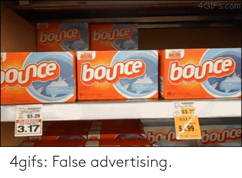 False Advertising: 4GIFS.com  bouice bounce  once bonce bouce  $5.29  $5.75  SALY  3.17  $.99  bounce 4gifs:  False advertising.
