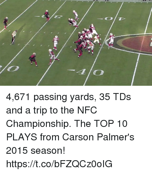 Nfc Championship: 4lO 4,671 passing yards, 35 TDs and a trip to the NFC Championship.  The TOP 10 PLAYS from Carson Palmer's 2015 season! https://t.co/bFZQCz0oIG