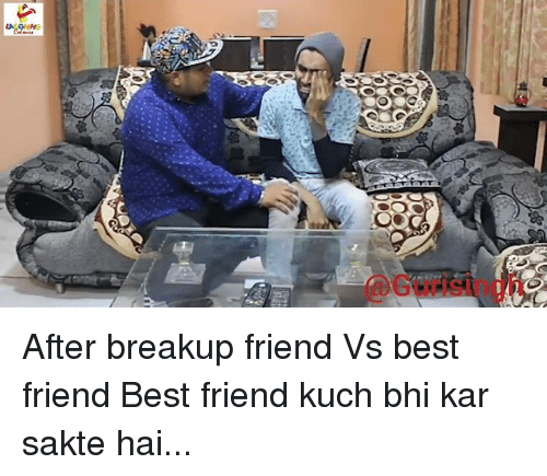 Friend Vs Best Friend: 4p After breakup friend Vs best friend  Best friend kuch bhi kar sakte hai...