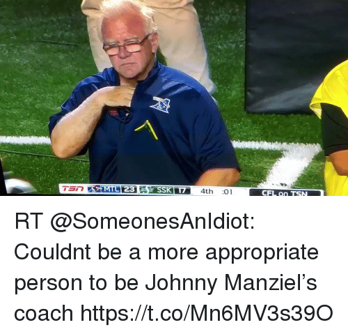 Johnny Manziel: 4th 01  CFL on TSN RT @SomeonesAnIdiot: Couldnt be a more appropriate person to be Johnny Manziel's coach https://t.co/Mn6MV3s39O