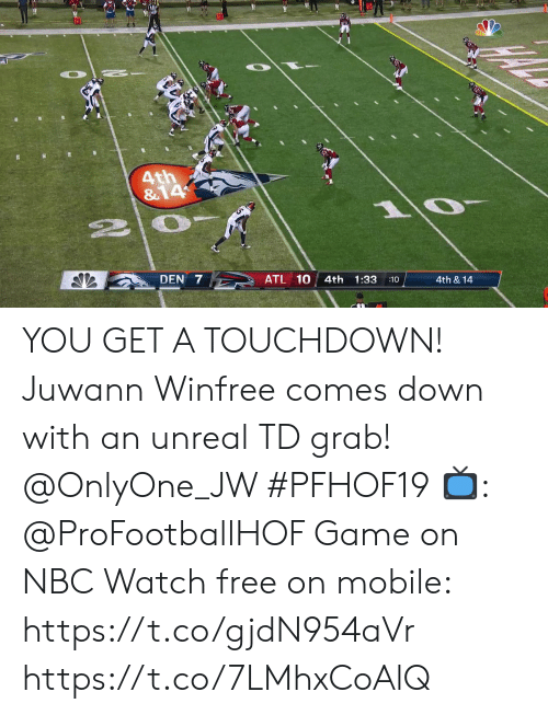 game on: 4th  &14  DEN 7  ATL 10  4th  1:33  10  4th & 14 YOU GET A TOUCHDOWN!  Juwann Winfree comes down with an unreal TD grab! @OnlyOne_JW #PFHOF19  📺: @ProFootballHOF Game on NBC Watch free on mobile: https://t.co/gjdN954aVr https://t.co/7LMhxCoAlQ