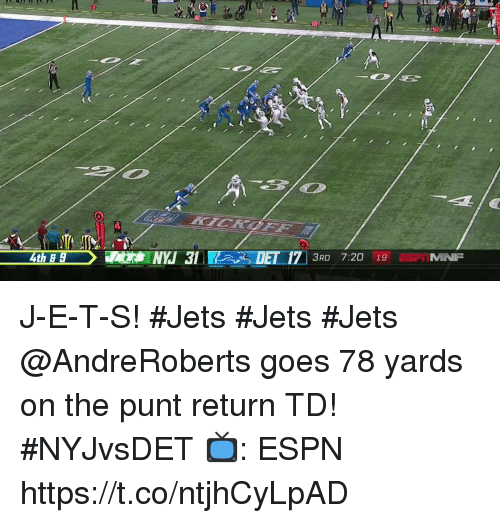 Espn, Memes, and Jets: 4th 8 9  3RD 7:20 19 J-E-T-S! #Jets #Jets #Jets  @AndreRoberts goes 78 yards on the punt return TD! #NYJvsDET  📺: ESPN https://t.co/ntjhCyLpAD