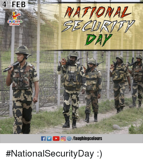 Indianpeoplefacebook, Day, and Security: 4th FEB  NATIONAL  SECURITY  DAY  LAUGHING #NationalSecurityDay  :)