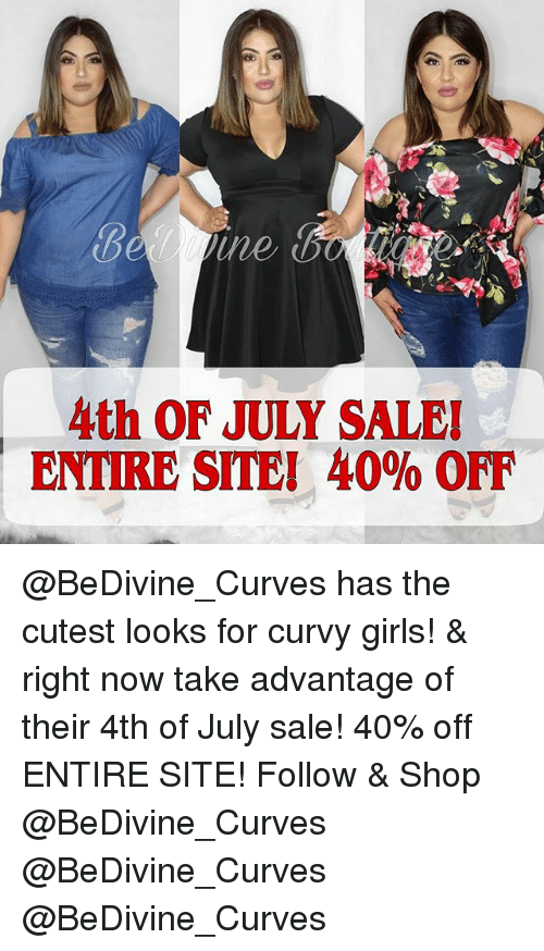 Girls, 4th of July, and Sites: 4th OF JULY SALE  ENTIRE SITE! 40% OFF @BeDivine_Curves has the cutest looks for curvy girls! & right now take advantage of their 4th of July sale! 40% off ENTIRE SITE! Follow & Shop @BeDivine_Curves @BeDivine_Curves @BeDivine_Curves