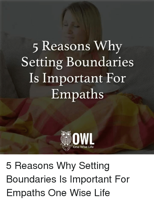 empath: 5 Reasons Why  Setting Boundaries  Is Important For  Empaths  ne wise Life 5 Reasons Why Setting Boundaries Is Important For Empaths One Wise Life