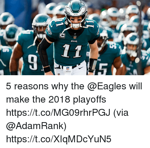 Philadelphia Eagles, Memes, and 🤖: 5 reasons why the @Eagles will make the 2018 playoffs https://t.co/MG09rhrPGJ (via @AdamRank) https://t.co/XIqMDcYuN5