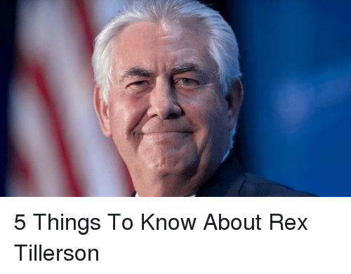 Dank, 🤖, and Rex-Tillerson: 5 Things To Know About Rex Tillerson