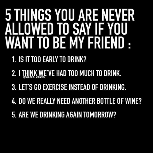 5 Things You Are Never Allowed To Say If You Want To Be My Friend 1