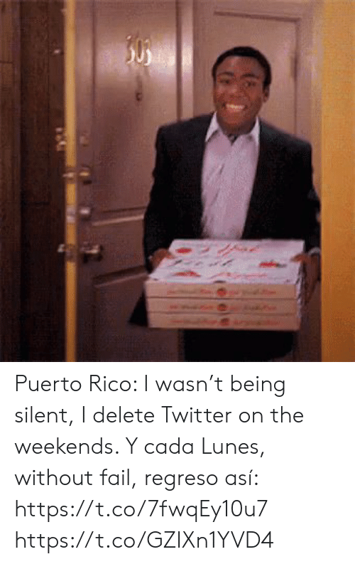 lunes: 50 Puerto Rico: I wasn't being silent, I delete Twitter on the weekends. Y cada Lunes, without fail, regreso así: https://t.co/7fwqEy10u7 https://t.co/GZIXn1YVD4
