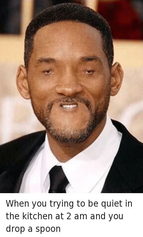 Food, Mfw, and Will Smith: When you trying to be quiet in the kitchen at 2 am and you drop a spoon