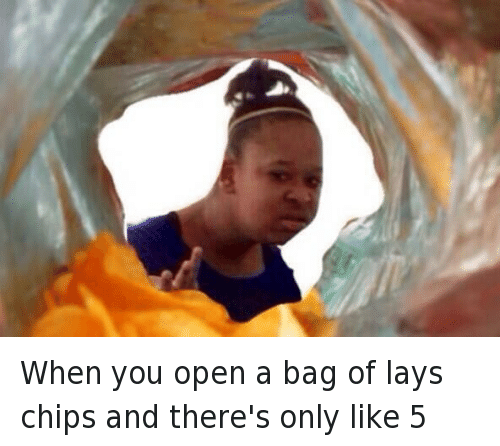 Confused Black Girl, Food, and Funny: When you open a bag of lays chips and there's only like 5