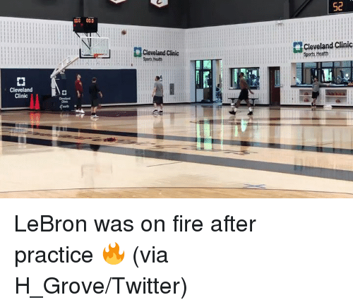 cleveland clinic: 52  cac 000  Cleveland Clinic  Sports Heath  Cleveland Clinic  Cleveland  Clinic LeBron was on fire after practice 🔥 (via H_Grove/Twitter)