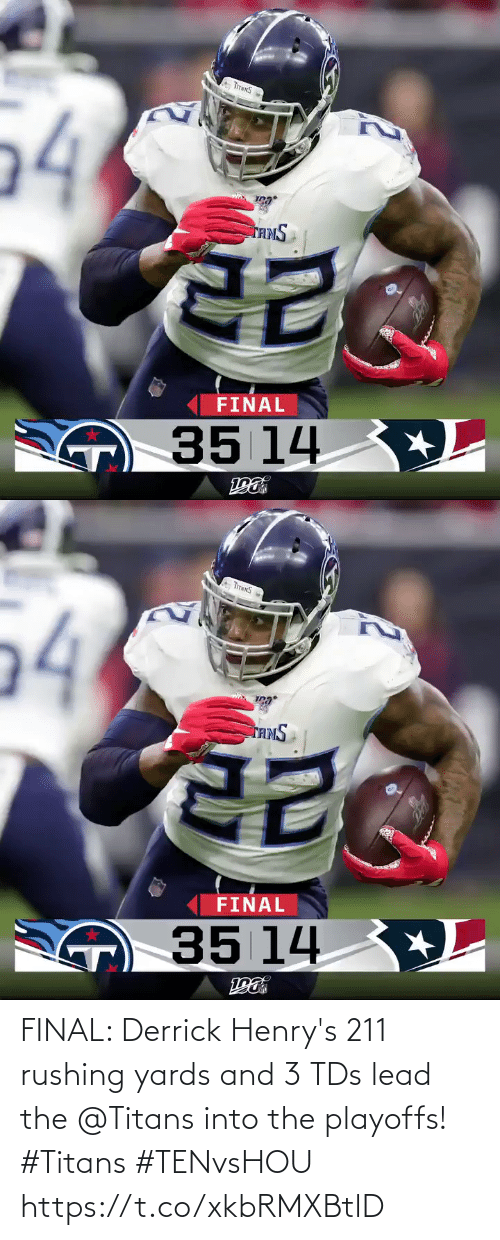 playoffs: 54  TAMS  FINAL  O35 14 +L   TITNNS  54  TAMS  FINAL  O35 14 +L FINAL: Derrick Henry's 211 rushing yards and 3 TDs lead the @Titans into the playoffs! #Titans #TENvsHOU https://t.co/xkbRMXBtlD