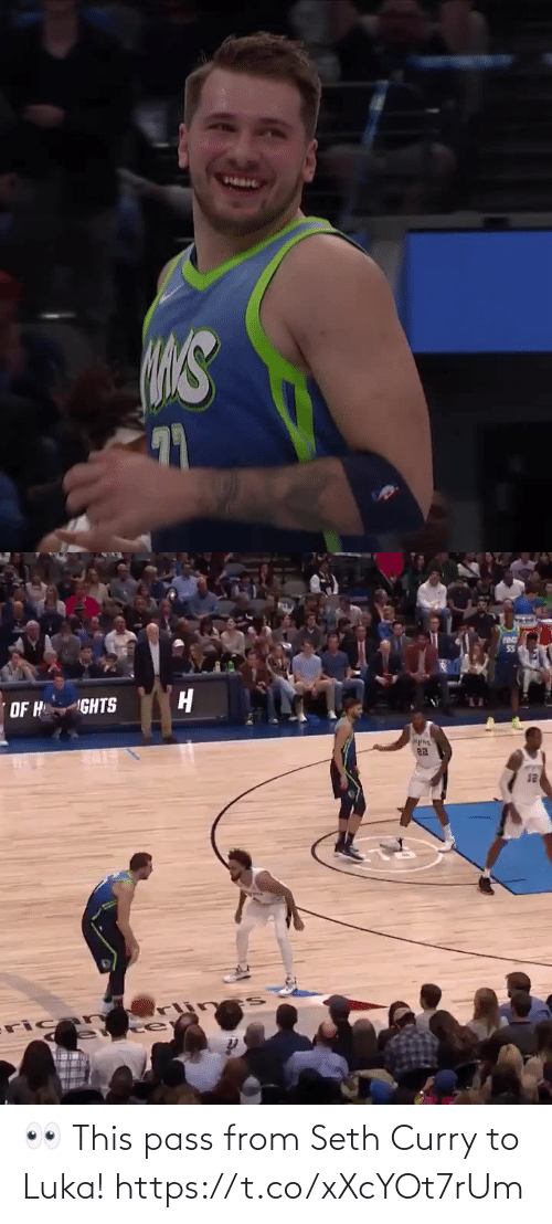 curry: 55  OF H  GHTS  12  ricar  fu 👀 This pass from Seth Curry to Luka! https://t.co/xXcYOt7rUm