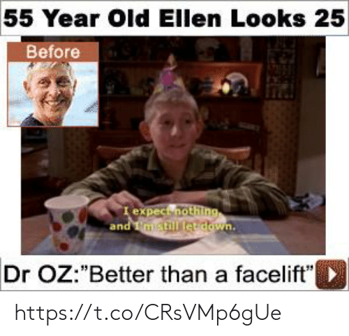 """Ellen: 55 Year Old Ellen Looks 25  Before  I expect nothing  and mstill etdown.  Dr OZ:""""Better than a facelift"""" https://t.co/CRsVMp6gUe"""
