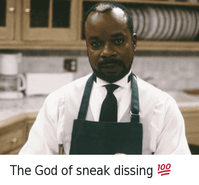 Black Planet, Diss, and Fresh Prince of Bel-Air: The god of sneak dissing 💯 The God of sneak dissing 💯