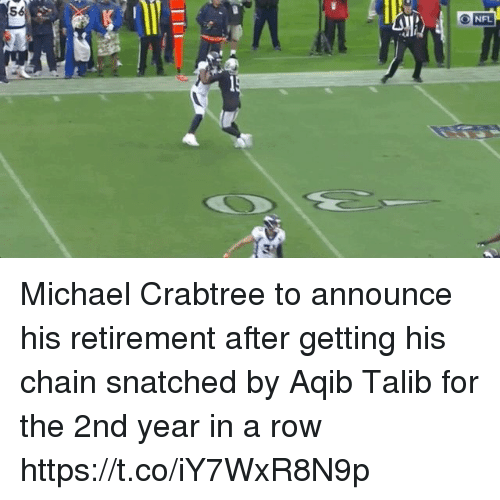 Michael Crabtree Aqib Talib >> 56 O NFL 3 Michael Crabtree to Announce His Retirement After Getting His Chain Snatched by Aqib ...
