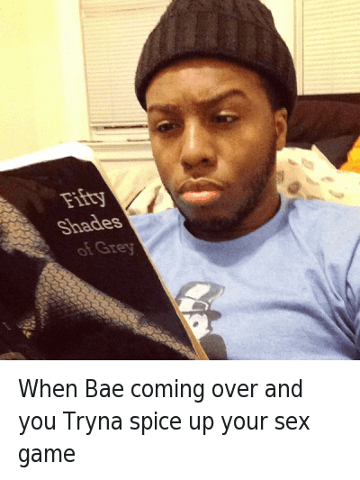 Bae, Books, and Come Over: @LouieVRee  When Bae coming over and you Tryna spice up your sex game When Bae coming over and you Tryna spice up your sex game