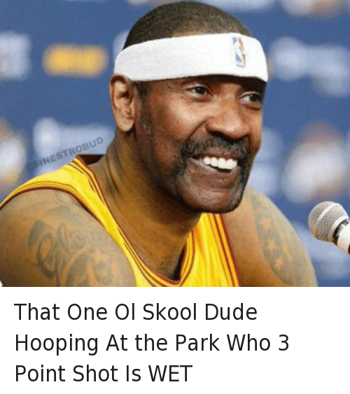 Basketball, Denzel Washington, and Dude: That One Ol Skool Dude Hooping At the Park Who 3 Point Shot Is WET