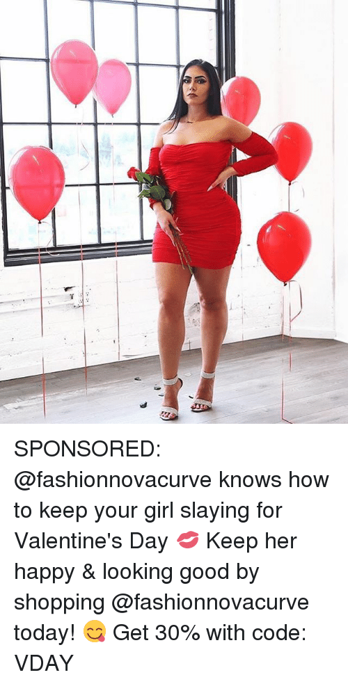 Memes, Shopping, and Valentine's Day: 5A SPONSORED: @fashionnovacurve knows how to keep your girl slaying for Valentine's Day 💋 Keep her happy & looking good by shopping @fashionnovacurve today! 😋 Get 30% with code: VDAY