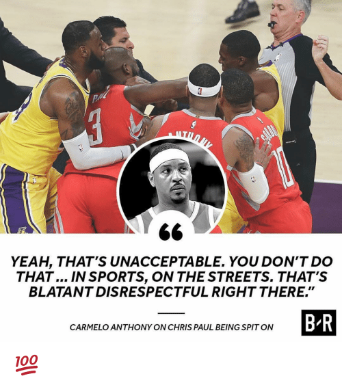 """Carmelo Anthony, Chris Paul, and Nba: 6<  YEAH, THAT'S UNACCEPTABLE. YOU DON'T DO  THAT... IN SPORTS, ON THE STREETS. THAT'S  BLATANTDISRESPECTFUL RIGHT THERE.""""  B-R  CARMELO ANTHONY ON CHRIS PAUL BEING SPITON 💯"""