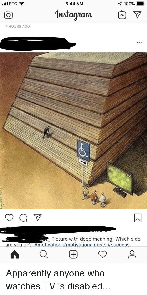 Picture With Deep Meaning: 6:44 AM  100%  Instagranm  7 HOURS AGO  _Picture with deep meaning. Which side  are vou on?