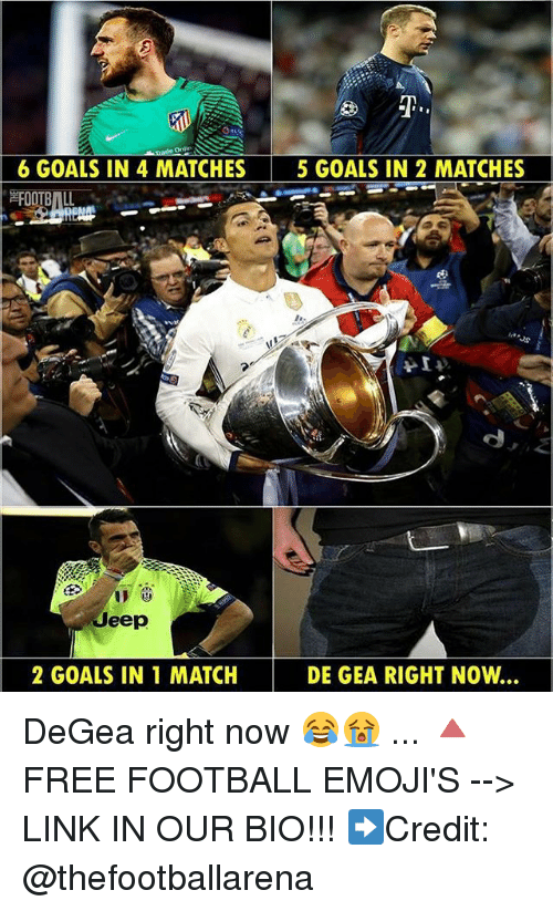 Geas: 6 GOALS IN 4 MATCHES5 GOALS IN 2 MATCHES  Jeep  2 GOALS IN 1 MATCH  DE GEA RIGHT NOW... DeGea right now 😂😭 ... 🔺FREE FOOTBALL EMOJI'S --> LINK IN OUR BIO!!! ➡️Credit: @thefootballarena