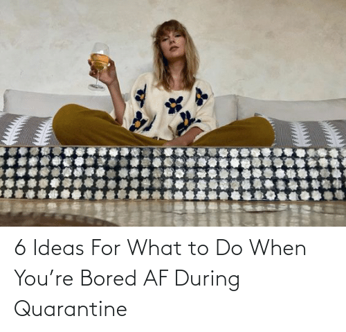 Af, Bored, and Target: 6 Ideas For What to Do When You're Bored AF During Quarantine