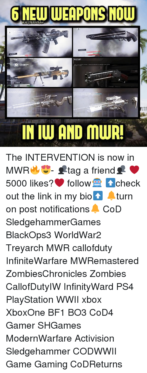 Bf1: 6 MEW WEAPONS NOU  eJESPERGRAN  M.2187  it  IN IW AND MUR! The INTERVENTION is now in MWR🔥😍- 👥tag a friend👥 ❤️5000 likes?❤️ follow🤖 ⬆️check out the link in my bio⬆️ 🔔turn on post notifications🔔 CoD SledgehammerGames BlackOps3 WorldWar2 Treyarch MWR callofduty InfiniteWarfare MWRemastered ZombiesChronicles Zombies CallofDutyIW InfinityWard PS4 PlayStation WWII xbox XboxOne BF1 BO3 CoD4 Gamer SHGames ModernWarfare Activision Sledgehammer CODWWII Game Gaming CoDReturns