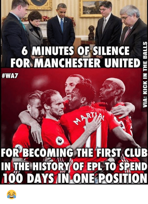 epl: 6 MINUTES OF SILENCE  E  FOR MANCHESTER UNITED  HWA7  RT  FOR BECOMING THE FIRST CLUB  IN THE HISTORY OF EPL TO SPEND  100 DAYS IN ONE POSITION 😂