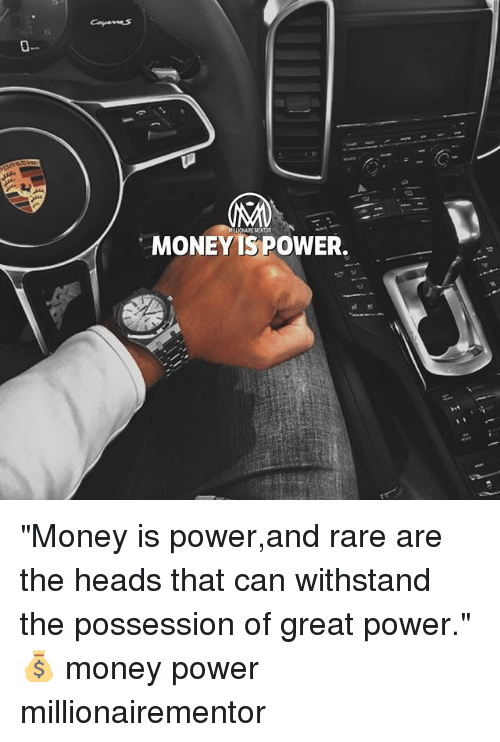 "Memes, Money, and Power: 6  ONAIRE MENTOR  MONEYIS POWER. ""Money is power,and rare are the heads that can withstand the possession of great power."" 💰 money power millionairementor"