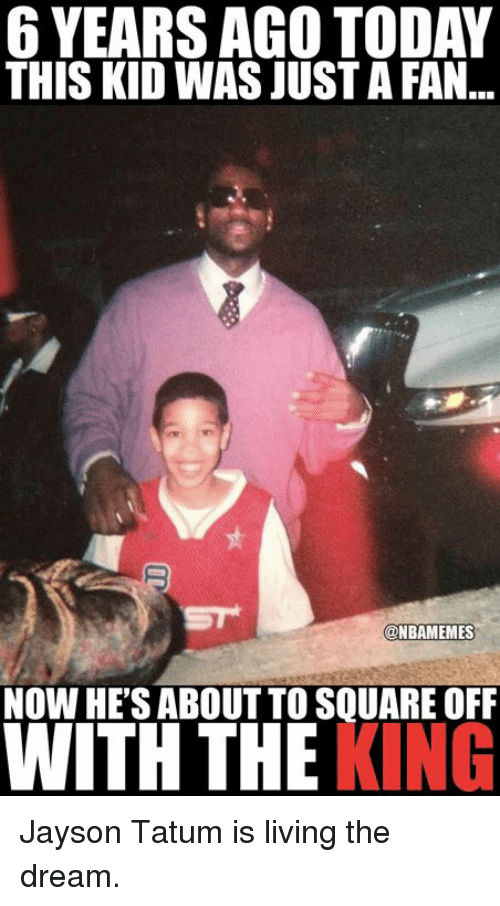 Nba, Square, and Today: 6 YEARS AGO TODAY  THIS KID WAS JUST A FAN...  @NBAMEMES  NOW HES ABOUT TO SQUARE OFF  WITH THE KING Jayson Tatum is living the dream.