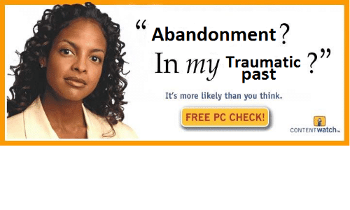 Abandonment: 60  Abandonment?  n my trpuntatic  7)  It's more likely than you think.  FREE PC CHECK!  AN  CONTENTwatch