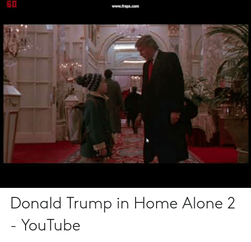 Donald Trump In Home Alone: 60  www.fraps.com Donald Trump in Home Alone 2 - YouTube