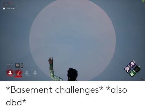 Claud: 62  4eyez LIVE  GCSE's Are The Key O  Touch Me Papi o  FIND THE  EXIT  Hex: Locker Claud  Andonl  Hex: Entity Displeas  fyuuu *Basement challenges* *also dbd*