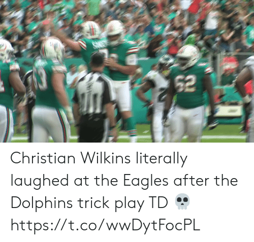 Dolphins: 62 Christian Wilkins literally laughed at the Eagles after the Dolphins trick play TD 💀 https://t.co/wwDytFocPL
