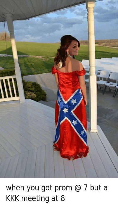 Clothes, Kkk, and Racism: When you got prom at 8 but a KKK meeting at 9 when you got prom @ 7 but a KKK meeting at 8