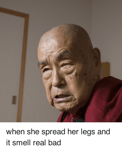 Bad, Being Weird, and Pussy: when she spread her legs and it smell real bad when she spread her legs and it smell real bad