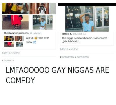 Nigga You Gay, Swag, and Comedy: thediamondprincess @_Jahdiah  Glo'up 😅 who ever knew 💦 LMFAOOOOO GAY NIGGAS ARE COMEDY