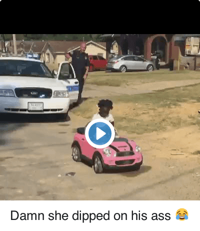 Ass, Fuck the Police, and Police: Damn she dipped on his ass Damn she dipped on his ass 😂