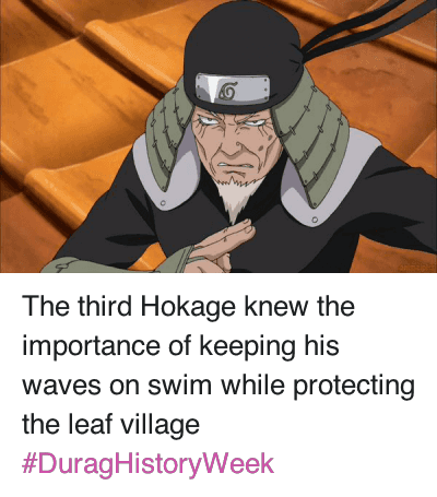 Anime, Waves, and Swimming: @RespectМуЕlders  The third Hokage knew the importance of keeping his waves on swim while protecting the leaf village The third Hokage knew the importance of keeping his waves on swim while protecting the leaf village DuragHistoryWeek