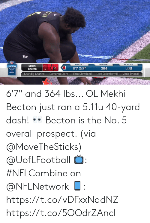 "dash: 6'7"" and 364 lbs... OL Mekhi Becton just ran a 5.11u 40-yard dash! 👀   Becton is the No. 5 overall prospect. (via @MoveTheSticks) @UofLFootball  📺: #NFLCombine on @NFLNetwork 📱: https://t.co/vDFxxNddNZ https://t.co/5OOdrZAncl"