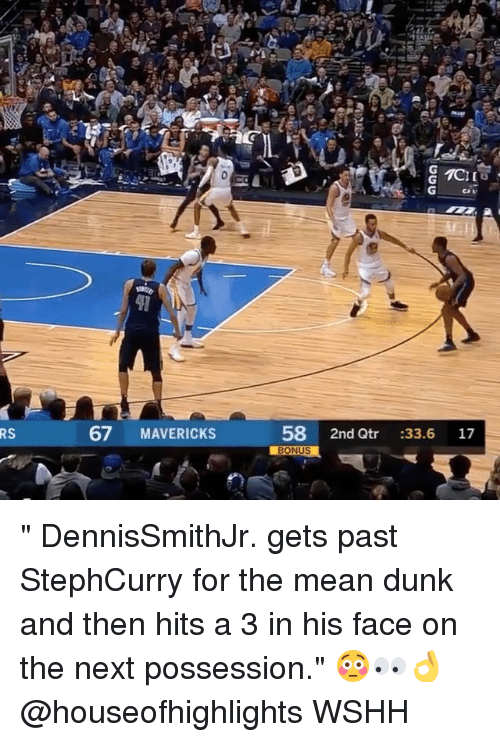 """mavericks: 67 MAVERICKS  58 2nd Qtr :33.6 17  RS  BONUS """" DennisSmithJr. gets past StephCurry for the mean dunk and then hits a 3 in his face on the next possession."""" 😳👀👌 @houseofhighlights WSHH"""