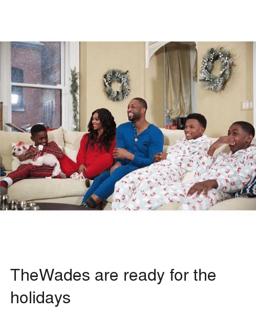 Memes, The Holiday, and 🤖: 676  うち:  .Uh ,. . Aoa/dy's汉勺-r:A TheWades are ready for the holidays