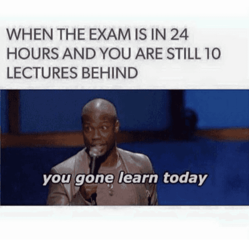 Finals, Kevin Hart, and School: WHEN THE EXAM IS IN 24 HOURS AND YOU ARE STILL 10 LECTURES BEHIND   you gone learn today https://t.co/o4SLWQgs9t