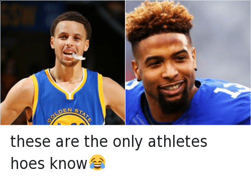 Basketball, Football, and Golden State Warriors: these are the only athletes hoes know😂