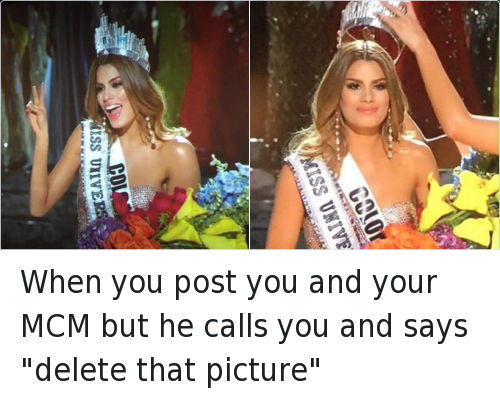"""Miss Colombia: When you post you and your MCM but he calls you and says """"delete that picture"""""""