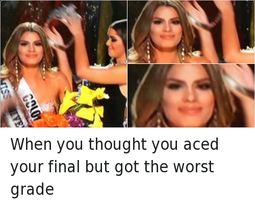 Miss Colombia: When you thought you aced your final but got the worst grade
